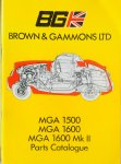 Brown & Gammons - MGA 1500, MGA 1600, MGA 1600 Mk II parts catalogue.