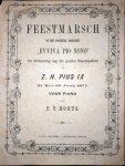 """Hoets, P.T.: - Feestmarsch op het pauselijk Volksllied """"Eviva pio nono"""" ter herinnering aan het gouden Bisschopsfeest van Z.H. Pius IX 21 mei - 23 junij 1877 voor piano"""
