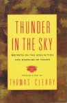 Cleary, Thomas (translated by) / foreword by Chin-Ning Chu - Thunder in the Sky. Secrets on the Acquisition and Exercise of Power