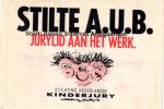 - Sticker: STILTE A.U.B. jurylid aan het werk