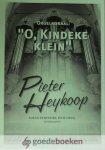 Heykoop, Pieter - O, Kindeke klein *nieuw* --- Orgelkoraal