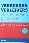 Ginneken, Jaap van - Verborgen verleiders / hoe de media je sturen een kritische inleiding - met alle foefjes