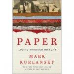 Kurlansky, Mark - Paper. Paging through history.