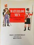 Haythornthwaite, Philip. J.   Fosten, Bryan.  (Illustr.) - Waterloo Men. The experience of battle 16-18 June 1815.