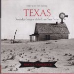 Youngblood, Wayne L. - The way we were Texas / Nostalgic Images of the Lone Star State