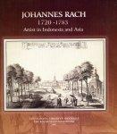 Bruijn, Max de en Bas Kist (ds1352) - Johannes Rach 1720-1783, Artist in Indonesia and Asia