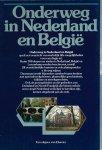 Liet, Joop van der (samenstelling) - ONDERWEG IN NEDERLAND EN BELGIË - KAARTEN, PLATTEGRONDEN, PRETPARKEN, MONUMENTEN, FOLKLORE, EVENEMENTEN, ROUTES, NATUURGEBIEDEN - HET MEEST COMPLETE REISBOEK VOOR DE BENELUX