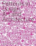 Schmidt, Petra - Patterns in Design Art and Architecture.