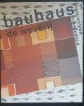 Karla Olgers en Caroline Boot - Bauhaus, de weverij en haar invloed in Nederland