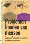 Wynberg Jeffrey en Jaap Hollander  .. Omslagontwerp Marion - Problemen houden van mensen. Gooi een baksteen door de beeldbuis. Leer iets van de oermens en 54 andere psychotips voor iedereen