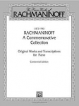 RACHMANINOFF, Serge - A COMMEMORATIVE COLLECTION - Original Works and Transcriptions for Piano - Centennial edition