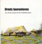 Provinciaal Museum van Drente - Drents boerenleven / van de bronstijd tot de middeleeuwen