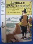 Duin, M. van der - Admiraal Swartenhondt. een vergeten zeeheld uit de zestiende eeuw