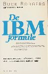 Rodgers, Buck / Shook, Robert L. - De IBM formule. Succesvolle marketingtechnieken onthuld.