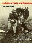 PUYN, Alois - Von Äckern, Tieren und Menschen. Der Wandel der Landwirtschaft in Fotos von Fritz Getlinger