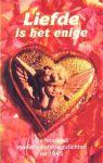 WINKLER, KEES - LIEFDE IS HET ENIGE. De honderd mooiste liefdesgedichten na 1945 bijeengebracht door Kees Winkler.