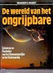 Reader`s Digest (red.) - De wereld van het ongrijpbare. Geheimen en raadselen van het bovennatuurlike en het buitenaardse.