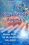 Lochem, Kitty M. van - Omvallende dogma's; nieuw licht op de boodschap van Jezus