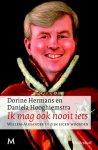 Hermans, Dorine, Hooghiemstra, Daniela - Ik mag ook nooit iets / Willem Alexander in zijn eigen woorden