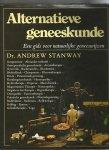 Stanway, Andrew - Alternatieve geneeskunde; een gids voor natuurlijke geneeswijzen