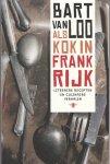 van Loo, Bart - Als kok in Frankrijk.    Literaire recepten en culinaire verhalen.