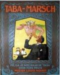 """Taba: - Taba-mars. Hé, ga je mee naar de """"Taba"""". Door Kees Pruis. Muziek van Louis Noiret"""