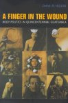 Diane M. Nelson - Finger in the Wound Body Politics in Quincentennial Guat