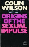 WILSON, Colin - Origins of the Sexual Impulse.