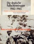 Stimpel, Hans-Martin. - Die deutsche Fallschirmtruppe (Fallschirmjäger) 1942-1945. Einsätze auf Kriegsschauplätzen im Osten, Westen und im Süden. 2 Delen.