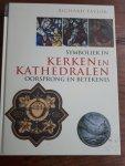 TAYLOR, Richard - Symboliek in kerken en kathedralen / oorsprong en betekenis