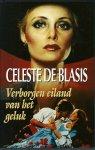 Blasis, Celeste de - VERBORGEN EILAND VAN HET GELUK - HISTORISCHE ROMAN