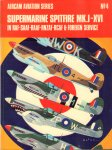Ward, Richard & Ted Hooton - Aircam Aviation Series 04,  Supermarine Spitfire MK.I - XVI in RAF - RAAF - RNZAF - RCAF & Foreign Service, paperback, goede staat