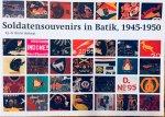 Stürler Boekwijt, R.J. de - Soldatensouvenirs in Batik, 1945-1950 / Soldier's souvenirs in Batik, 1945-1950.