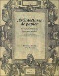 F. Lemerle-Pauwels, Y. Pauwels - Architectures de papier La France et l'Europe (XVIe-XVIIe siècles)