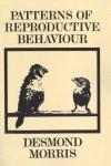 MORRIS, Desmond - Patterns of Reproductive Behaviour