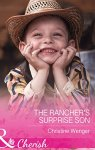 Christine Wenger - The Rancher s Surprise Son (Gold Buckle Cowboys Book 4) (Mills & Boon Cherish)