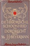 J.J.Beyerman - heemschutserie nr 24 de historische schoonheid van Dordrecht