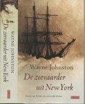 Johnston, Wayne  . Uit het Engels vertaald door Marianne Gossije - De Zeevaarder uit New York