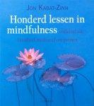 Kabat-Zinn, Jon - Honderd lessen in mindfulness, ontleend aan 'Handboek meditatief ontspannen'