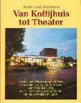 Zoonen, Arie van - Van Koffijhuis tot Theater, Kroniek van Schouwburg het Park, Ontwikkelingen en gebeurtenissen van 1839 tot 1994, 303 pag. hardcover + stofomslag, gave staat