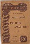 Audran, H.-M. - Petit Guide du Relieur Amateur