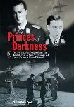 Knott, Clare-Rose - Princes of Darkness, lives of Luftwaffe nightfighter aces Prince zu Sayn-Wittgenstein en Prinz zur Lippe Weissenfeld