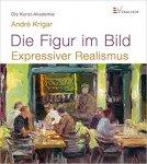 Krigar, André - Die Figur im Bild / Expressiver Realismus