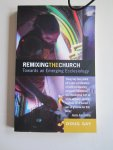 Gay, Doug - Remixing The Church: Towards an Emerging Ecclesiology