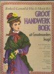 VRIES, ILONKA & LEONARD DE en MARGIT REIJ - Groot Handwerkboek uit Grootmoeders Jeugd