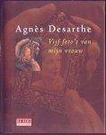 Desarthe, Agnes - Vijf foto-s van mijn vrouw (Roman)