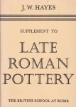 Hayes, J.W. - Supplement to Late Roman Pottery