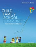 Roberta Berns - Child, Family, School, Community Socialization and Support