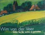Westenberg, Geke (inl.) - Wim van der Veer skilder fan lan, wetter en portretten
