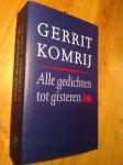 Komrij, Gerrit - Alle gedichten tot gisteren